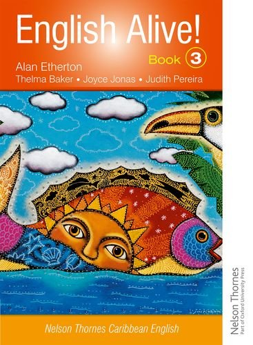 English Alive! Book 3 Nelson Thornes Caribbean: Alan Etherton