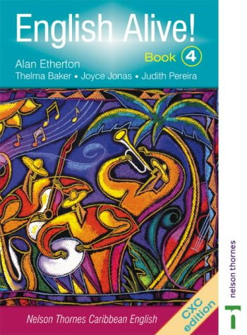 9780748785353: English Alive for the Caribbean Book 4: Nelson Thornes Caribbean English: Bk. 4
