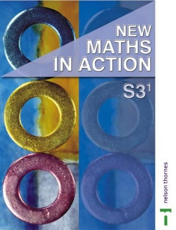 New Maths in Action: S3/1 Pupil Book (0748785426) by Brown, D.; Howat, Robin D.; Mullan, E.C.K.; Nisbet, Ken; Meikle, Graham; Brown, Martin