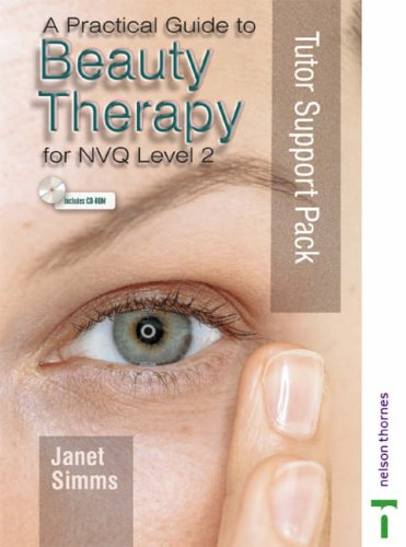 9780748786718: A Practical Guide to Beauty Therapy: Tutor Support Pack for NVQ Level 2