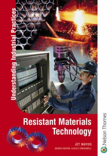 Understanding Industrial Practices In Resistant Materials Technology: Mayor, Jet
