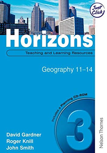 Horizons 3: Teaching and Learning Resources with Planning CD-ROM: Geography 11-14 (Paperback): John...