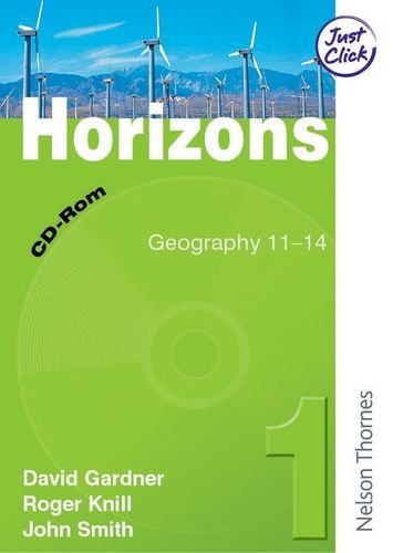 Horizons: Electronic Resources CD-ROM 1 Year 7: Geography 11-14 (0748790616) by David Gardner; John Smith; Roger Knill