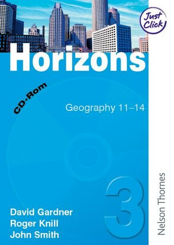 Horizons: Electronic Resources CD-ROM 3: Geography 11-14 (0748790632) by John Smith; David Gardner; Roger Knill