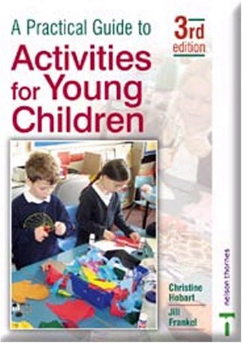 9780748792528: Practical Guide to Activities for Young Children: Third Edition (A Practical Guide to)