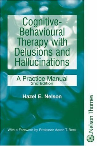 9780748792566: Cognitive-Behavioural Therapy With Delusions and Hallucinations: A Practice Manual (Second Edition) (Mental Health Nursing & the Community)