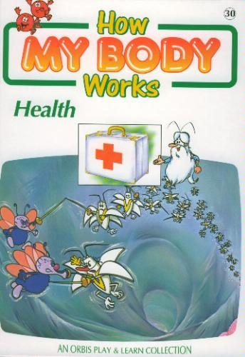 How My Body Works : Health (An: Albert Barille