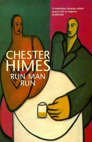 Run Man Run: Himes, Chester