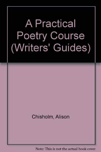 9780749001148: A Practical Poetry Course (Writers' Guides)