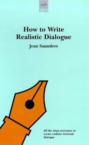 9780749001926: How to Write Realistic Dialogue (Allison & Busby's Writer's Guides)