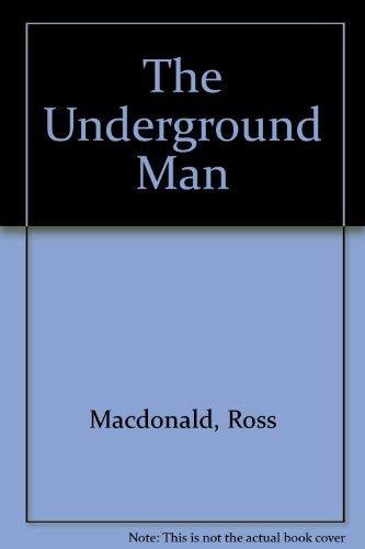 The Underground Man: Ross Macdonald