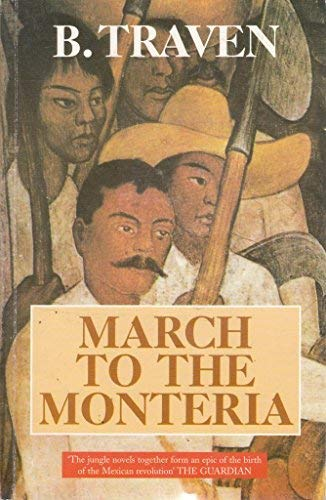 March to the Monteria: Traven, B
