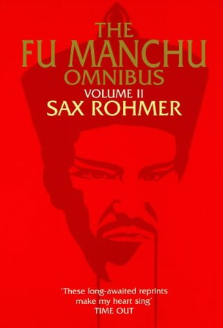 "The Fu-Manchu Omnibus: ""Daughter of Fu-Manchu"", ""Mask: Rohmer, Sax"