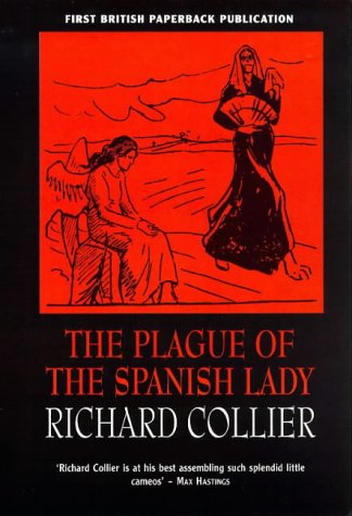 The Plague of the Spanish Lady: The Influenza Panademic of 1918-1919: Collier, Richard