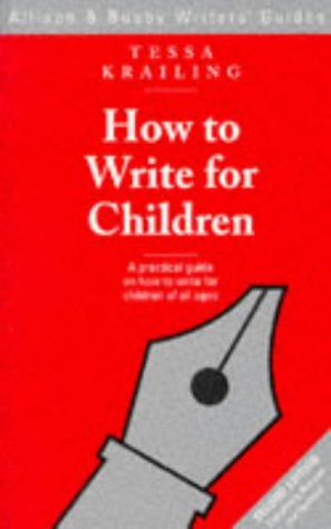 9780749002589: How to Write for Children (Allison & Busby Writers' Guides)