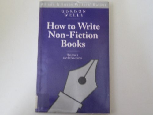 9780749002770: How to Write Non-fiction Books (Writers' guides)