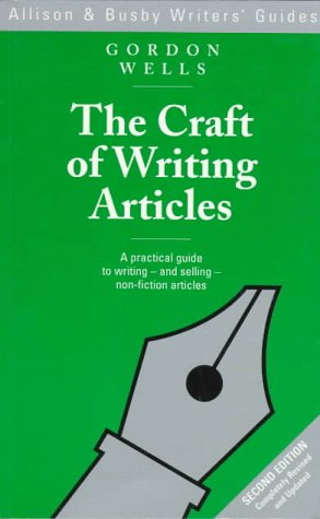 9780749002985: The Craft of Writing Articles (Allison & Busby Writers' Guides)