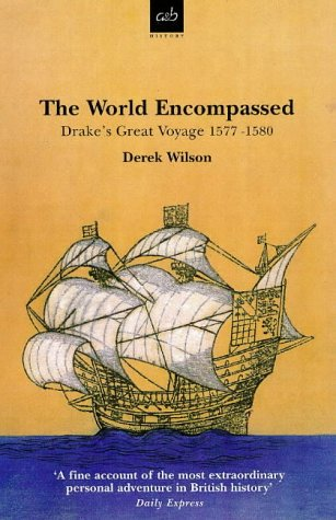 The World Encompassed: Drake's Great Voyage 1577 - 1580 (0749003227) by Wilson, Derek
