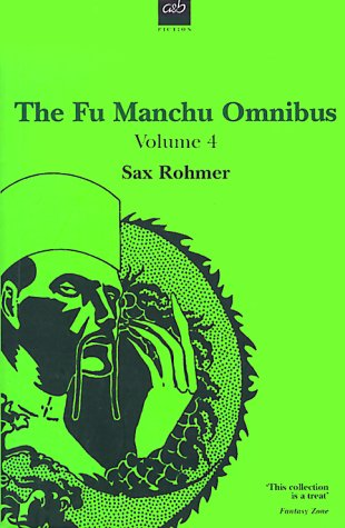 The Fu Manchu Omnibus Volume 4: The Drums of Fu Manchu; Shadow of Fu Manchu; and Emperor Fu Manchu.