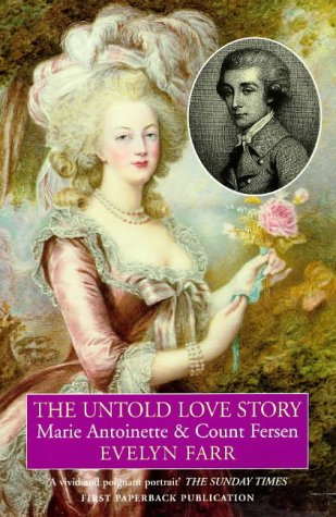 9780749003708: The Untold Love Story: Marie Antoinette & Count Fersen