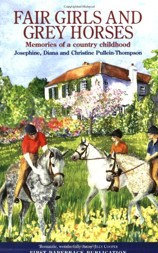 Fair Girls and Grey Horses: Josephine Pullein-Thompson and