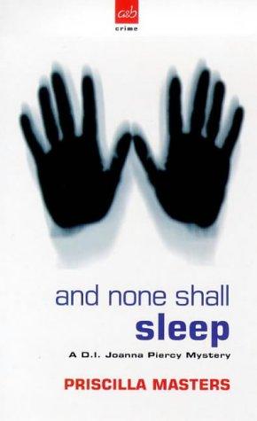9780749004217: And None Shall Sleep (A DI Joanna Piercy mystery)