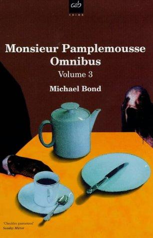 Monsieur Pamplemousse Volume 3 (v. 3): Bond, Michael