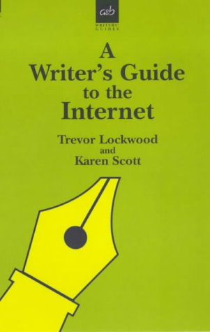 A Writer's Guide to the Internet (Writers': Trevor Ralph Lockwood,
