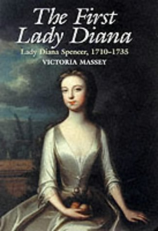 9780749004910: The First Lady Diana: Lady Diana Spencer, 1710-1735