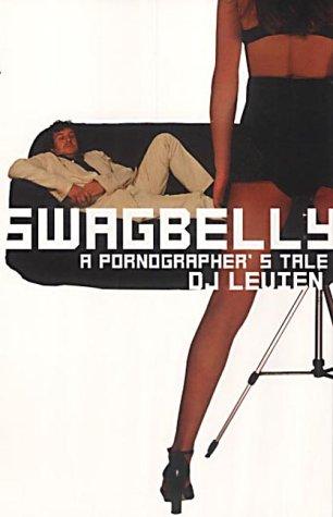 9780749004989: Swagbelly: A Pornographer's Tale