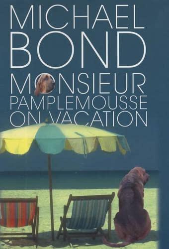 Monsieur Pamplemousse on Vacation: Bond, Michael
