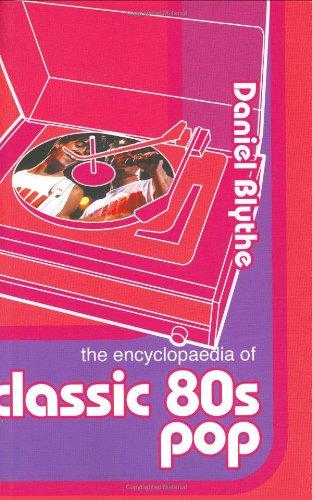 9780749005344: The Encyclopaedia of Classic Eighties Pop
