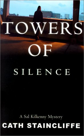 Towers of Silence (Sal Kilkenny Mysteries): Staincliffe, Cath