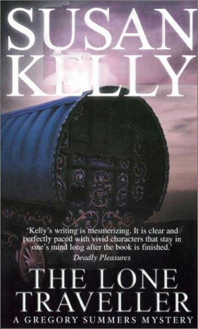 The Lone Traveller (A Gregory Summers mystery): Kelly, Susan