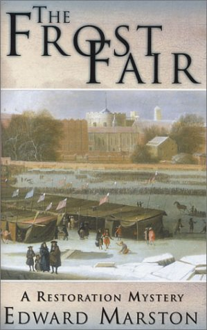 The Frost Fair A Restoration Mystery: Marston, Edward