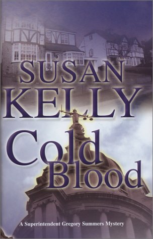 Cold Blood (A Gregory Summers Mystery): Susan Kelly