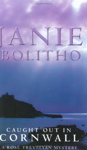 Caught Out In Cornwall (Cornish Mysteries): Bolitho, Janie