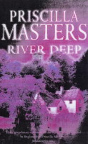RIVER DEEP: Masters, Priscilla