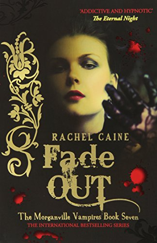 Fade Out (Morganville Vampires): Rachel Caine