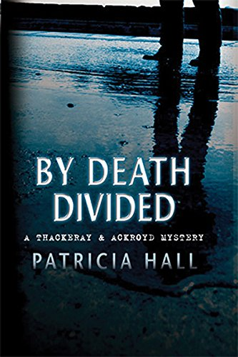 9780749007751: By Death Divided: A Thackeray and Ackroyd Mystery (Thackeray and Ackroyd Mysteries)