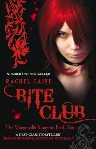 Bite Club (Morganville Vampires): Rachel Caine
