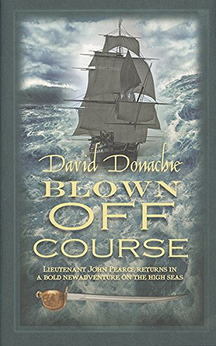 9780749008277: Blown Off Course (The John Pearce Naval Series)