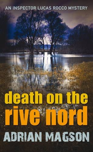 Death on the Rive Nord (Inspector Lucas Rocco 2): Magason, Adrian
