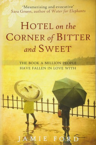 9780749009199: Hotel on the Corner of Bitter and Sweet: The international bestseller and word-of-mouth sensation