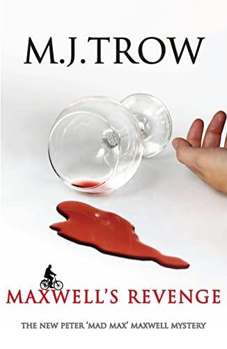 Maxwell's Revenge (Peter 'Mad Max' Maxwell Mysteries): Trow, M.J.