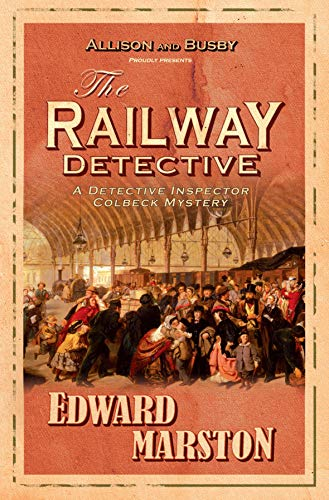The Railway Detective Omnibus: The Railway Detective; The Excursion Train; The Railway Viaduct (The Railway Detective Series) (0749009640) by Edward Marston