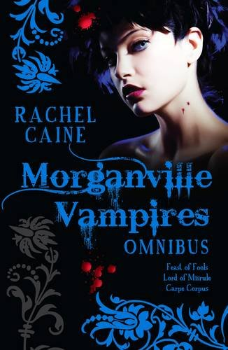 9780749009694: The Morganville Vampires Omnibus, Vol. 2 (Feast of Fools / Lord of Misrule / Carpe Corpus)