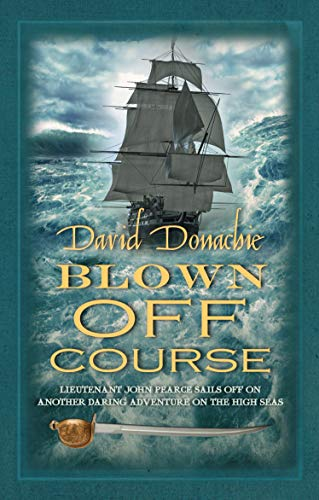 9780749009847: Blown Off Course (The John Pearce Naval Series)