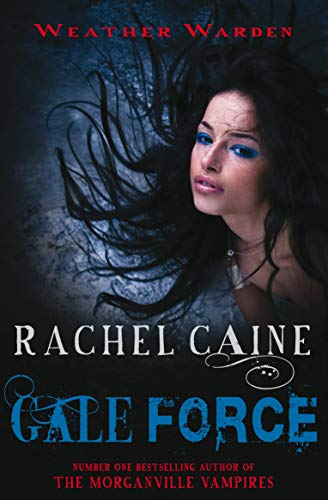 9780749009892: Gale Force. Rachel Caine (Weather Warden)