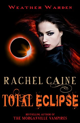 9780749009991: Total Eclipse. Rachel Caine